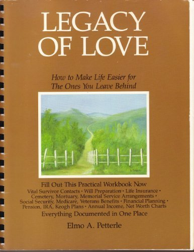 9780895864789: Legacy of Love: How to Make Life Easier for the Ones You Leave Behind: A Practical Workbook and Planning Tool