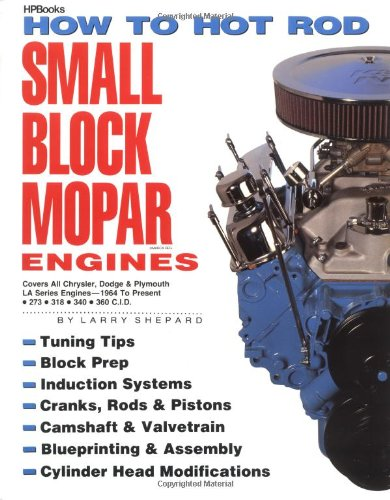 9780895864796: How to Hot Rod Small Block Mopar Engines: Covers All Chrysler, Dodge & Plymouth LA Series Engines-1964 to Present-273-318-340-360 C.I.D.