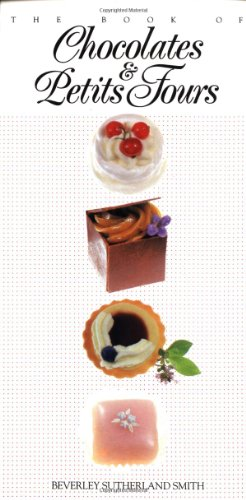 9780895864819: The Book of Chocolates and Petits Fours