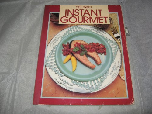 Instant Gourmet (9780895865465) by Ceil Dyer