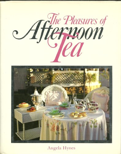 The Pleasures of Afternoon Tea