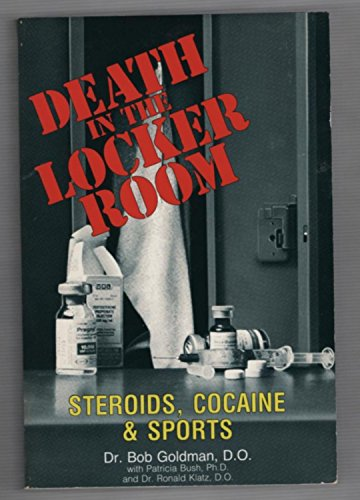9780895865977: Death in the Locker Room: Steroids, Cocaine & Sports