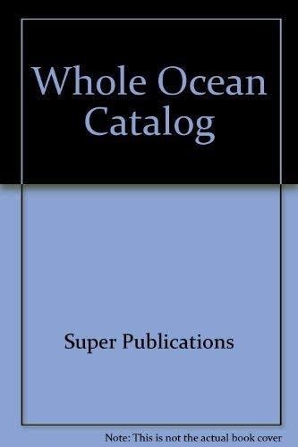 Whole Ocean Catalog: Super Publications