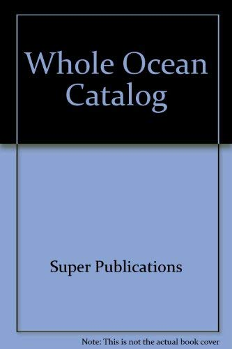 Whole Ocean Catalog: Super Publications