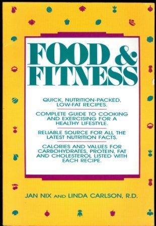Food & Fitness: Carlson, Linda; Nix, Jan
