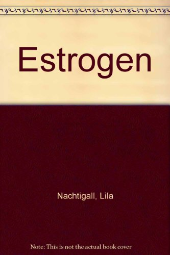 Estrogen: Nachtigall, Lila; Heilman, Joan Rattner