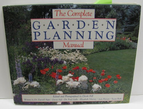 The Complete Garden Planning Manual (0895866587) by Derek Fell