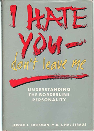9780895866592: I Hate You - Don't Leave Me: Understanding the Borderline Personality