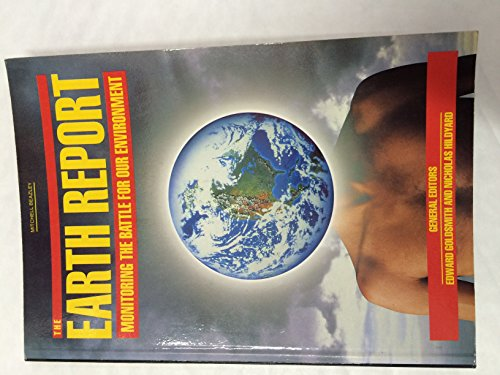 The Earth Report The Essential Guide to Global Ecological Issues: Goldsmith, Edward and Nicholas ...