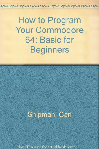 9780895867629: How to Program Your Commodore 64: Basic for Beginners
