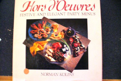 HORS d'OEUVERS: Festive and Elegant Party Menus