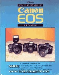 How to Select and Use Canon EOS SLR Cameras: Shipman, Carl