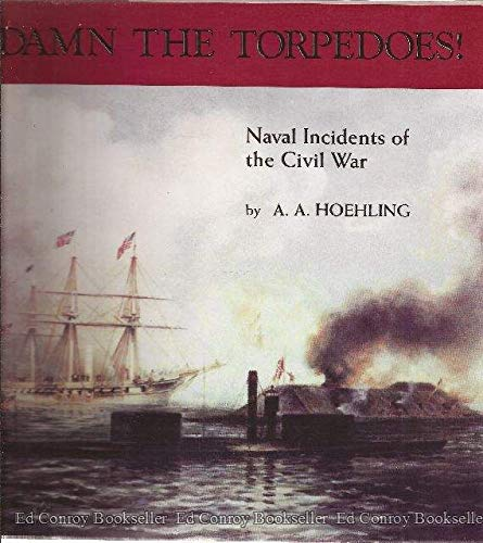 DAMN THE TORPEDOES!