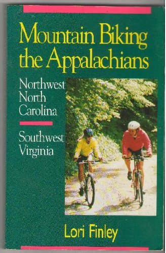 9780895871145: Mountain Biking the Appalachians: Northwest North Carolina Southwest Virginia