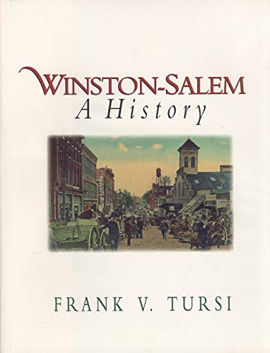 WINSTON-SALEM; A HISTORY. [Winston Salem, North Carolina local history.]