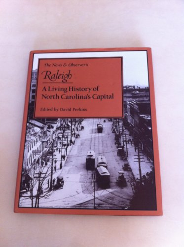 News and Observer's Raleigh: A Living History of North Carolina's Capital: John F. Blair ...