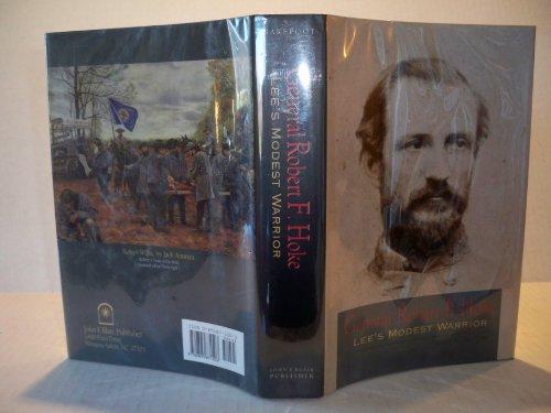 General Robert F. Hoke: Lee's Modest Warrior: Daniel W. Barefoot