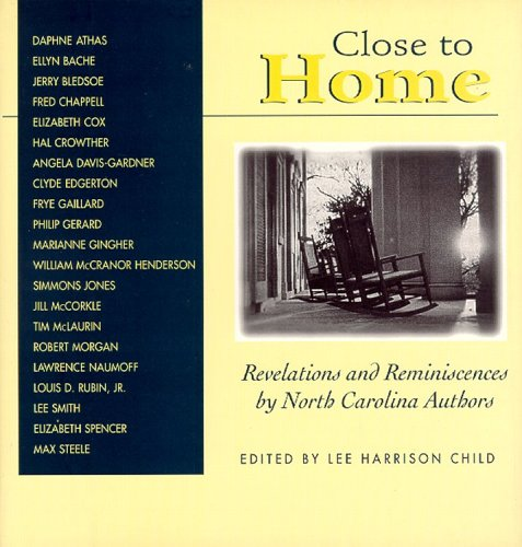 Close to Home: Revelations and Reminiscences By: Child, Lee Harrison