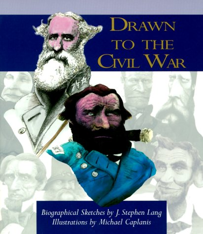 Drawn to the Civil War: Lang, J. Stephen
