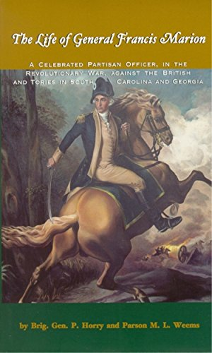 The Life of General Francis Marion: A