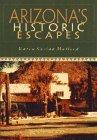 Arizona's Historic Escapes: Mulford, Karen Surina