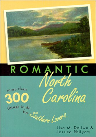 9780895872487: Romantic North Carolina: More Than 300 Things to Do for Southern Lovers (Romantic South, 1)