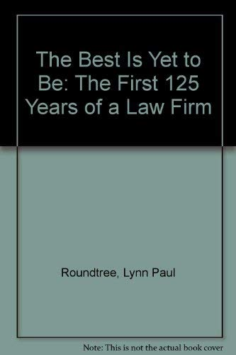 The Best Is Yet to Be: The: Roundtree, Lynn Paul