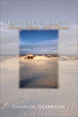 Cumberland Island, Strong Women, Wild Horses (Signed): Seabrook, Charles