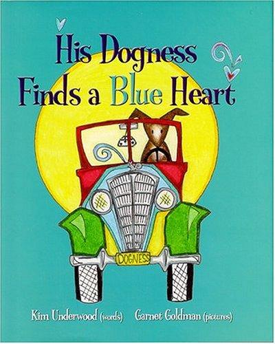 His Dogness Finds a Blue Heart: Kim Underwood, Garnet Goldman