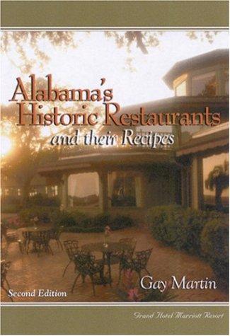 Alabama's Historic Restaurants and Their Recipes: Martin, Gay N.