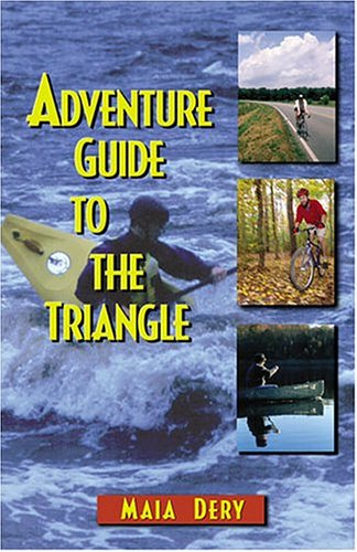 Adventure Guide To The Triangle: Maia Dery, Brent
