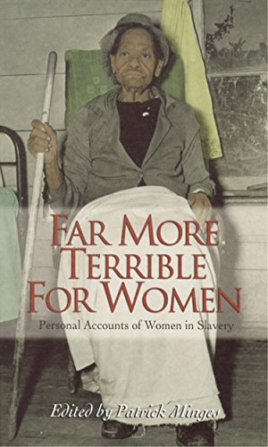 9780895873231: Far More Terrible for Women: Personal Accounts of Women in Slavery (Real Voices, Real History)