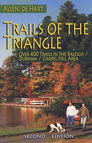 Trails of the Triangle - Over 400 Trails in the Raleigh / Durham / Chapel Hill Area