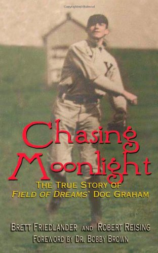 Chasing Moonlight: The True Story of Field: Brett Friedlander, Robert