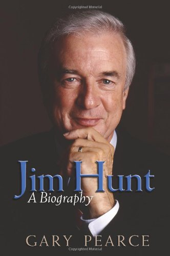 Jim Hunt, a Biography (Signed First Edition): Pearce, Gary