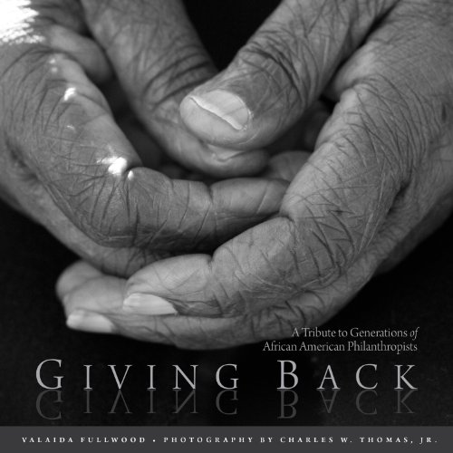 Giving Back: A Tribute to Generations of African American Philanthropists (Hardcover): Valaida ...