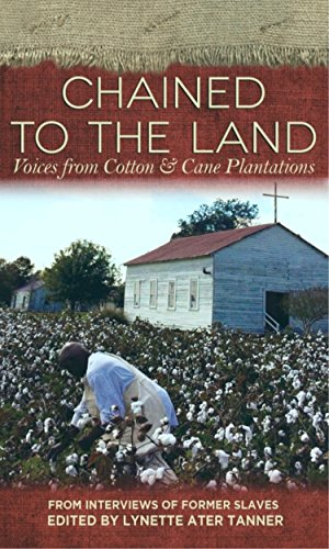 9780895876263: Chained to the Land: Voices from Cotton & Cane Plantations (Real Voices, Real History)