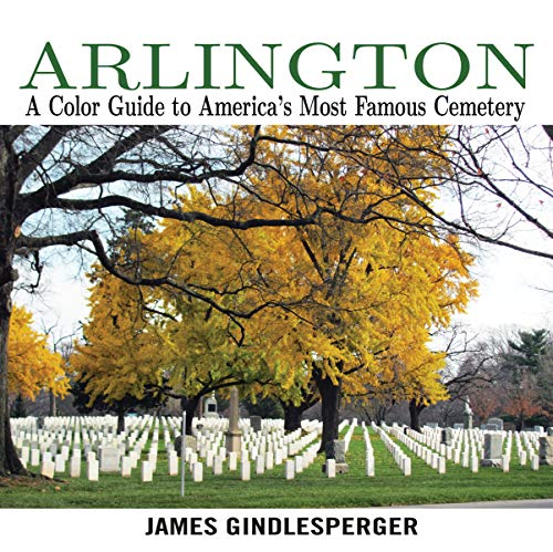 9780895876775: Arlington: A Color Guide to America's Most Famous Cemetery