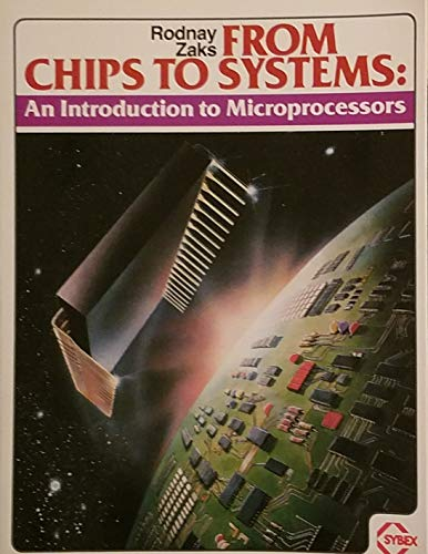 From Chips to Systems: An Introduction to Microprocessors (0895880636) by Rodnay Zaks