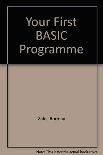 Your First BASIC Programme (089588092X) by Zaks, Rodnay