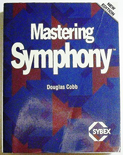 Mastering SYMPHONY (SYBEX computer books) (0895883414) by Cobb, Douglas