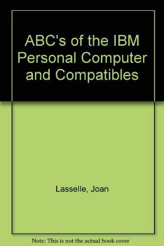 9780895883704: ABC's of the IBM Personal Computer and Compatibles