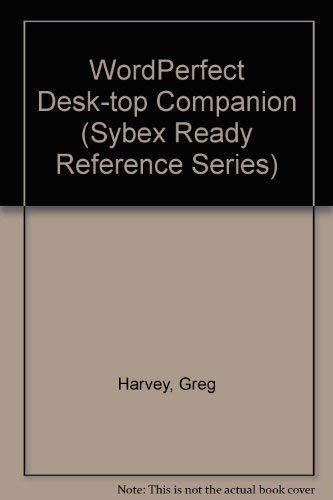 9780895884022: Wordperfect Desktop Companion (Sybex Ready Reference Series)