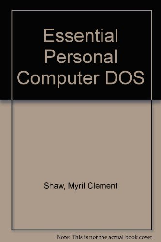 Essential PC-DOS: Shaw, Myril Clement; Shaw, Susan Soltis