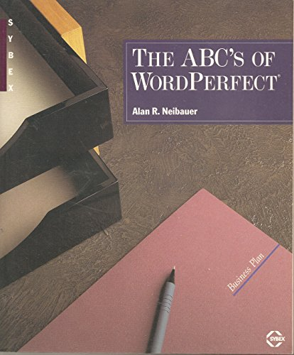 The ABC's of Wordperfect: Neibauer, Alan R.