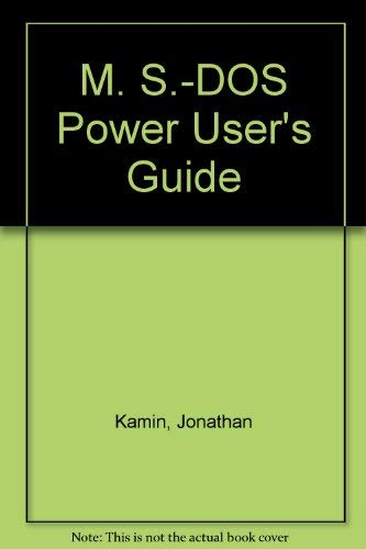 9780895884732: M. S.-DOS Power User's Guide