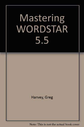 9780895884916: Mastering WORDSTAR 5.5