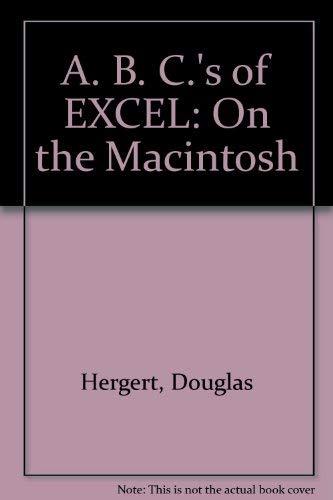 The ABC's of Excel on the Macintosh: Hergert, Douglas