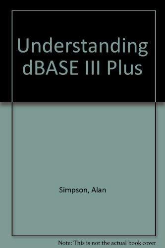9780895887290: Understanding dBASE III Plus