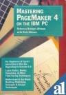 9780895887733: Mastering Pagemaker 4 on the IBM PC